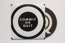 comit or quit