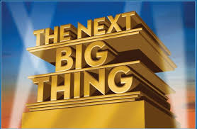 next big thing